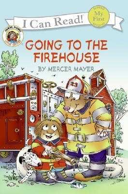 Going to the Firehouse by Mercer Mayer