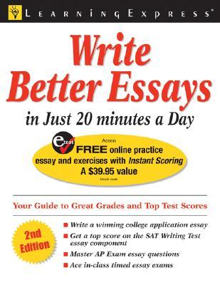 20 better day essay in write better essays in 20 minutes a day by learningexpress