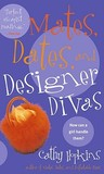 Mates, Dates, and Designer Divas (Mates, Dates, #3)