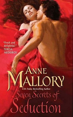 Seven Secrets of Seduction by Anne Mallory