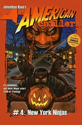 New York Ninjas (American Chillers by Johnathan Rand