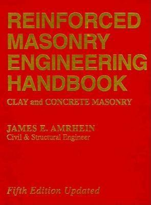 Reinforced Masonry Engineering Handbook: Clay and Concrete Masonry