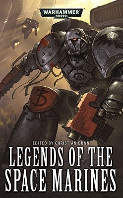 Legends of the Space Marines by Christian Dunn