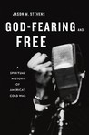 God-Fearing and Free: A Spiritual History of America's Cold War