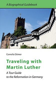 Traveling with Martin Luther by Cornelia Domer