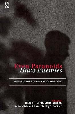 Even Paranoids Have Enemies: New Perspectives in Paranoia and Persecution