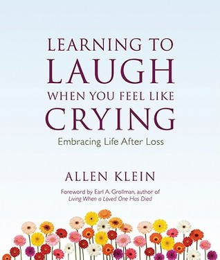 Learning to Laugh When You Feel Like Crying by Allen Klein