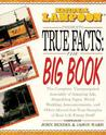 National Lampoon Presents True Facts: The Big Book