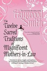 The Twelve Sacred Traditions of Magnificent Mothers-In-Law