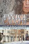 Twice-Caught (Tarin's World, #2)