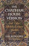 The Chatham House Version: And Other Middle Eastern Studies
