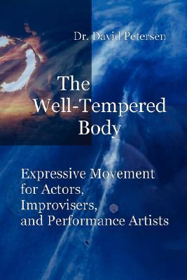The Well-Tempered Body by David   Petersen