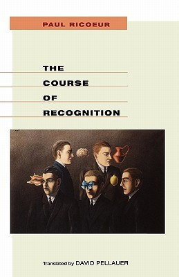 The Course of Recognition (Institute for Human Sciences Vienna Lecture)