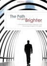 The Path That Gets Brighter: A Devotional to Instruct, Illustrate, and Encourage Kingdom Principles