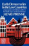 Early Democracies in the Low Countries: Urban Society and Political Conflict in the Middle Ages and the Renaissance