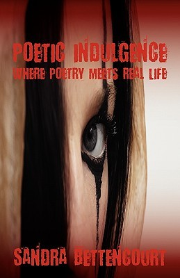 Poetic Indulgence: Where Poetry Meets Real Life