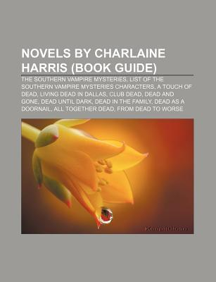 Novels by Charlaine Harris by Books LLC