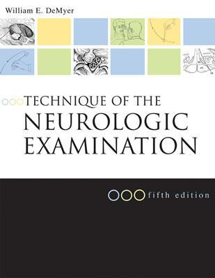 Technique of the Neurologic Examination by William DeMyer