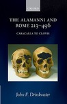 The Alamanni and Rome 213-496 (Caracalla to Clovis)