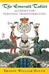 The Emerald Tablet: Alchemy of Personal Transformation