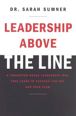 Leadership Above the Line by Sarah Sumner