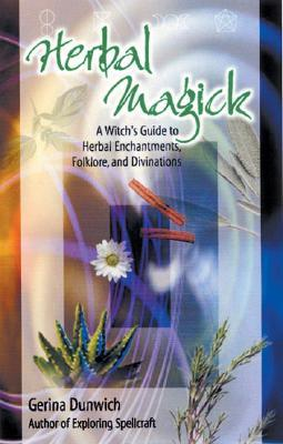 Herbal Magick: A Witch's Guide to Herbal Folklore and Enchantments
