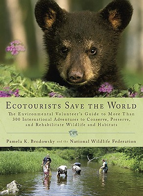 Ecotourists Save the World by Pamela K. Brodowsky