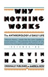 Why Nothing Works: The Anthropology of Daily Life