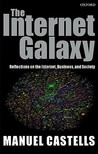 The Internet Galaxy: Reflections on the Internet, Business, and Society