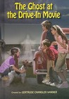 The Ghost at the Drive-In Movie (The Boxcar Children, #116)