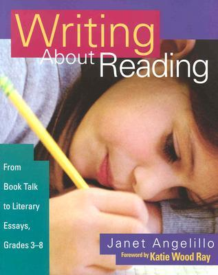 Writing about Reading by Janet Angelillo