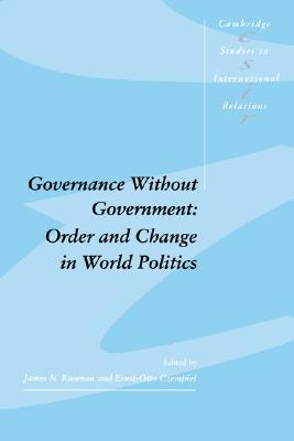 Governance Without Government: Order and Change in World Politics