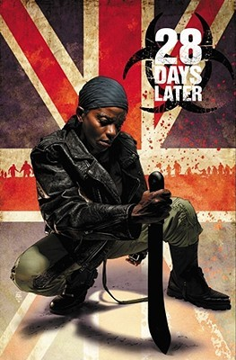 28 Days Later, Vol. 3 by Michael Alan Nelson