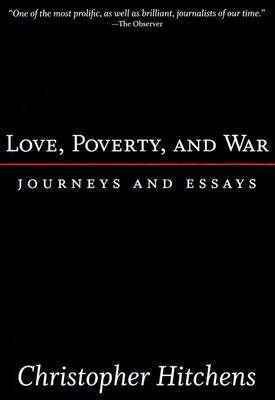 Love, Poverty, and War by Christopher Hitchens
