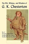 The Wit, Whimsy, and Wisdom of G.K. Chesterton, Volume 2: The Club of Queer Trades, the Man Who Was Thursday, the Man Who Knew Too Much