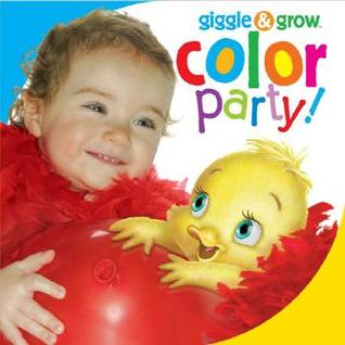 Color Party! (Giggle & Grow)