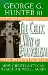 The Celtic Way of Evangelism: How Christianity Can Reach the West...Again