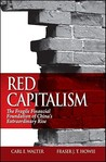 Red Capitalism: The Fragile Financial Foundation of China's Extraordinary Rise