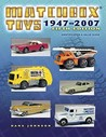 Matchbox Toys 1947-2007: Identification & Value Guide