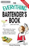 The Everything Bartender's Book: 750 Recipes for Classic and Mixed Drinks, Trendy Shots, and Non-Alcoholic Alternatives