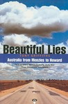 Beautiful Lies: Australia from Menzies to Howard