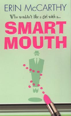 Smart Mouth by Erin McCarthy