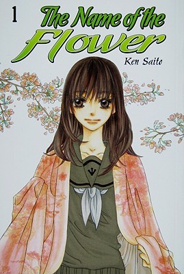 The Name of the Flower Vol. 1 by Ken Saitō