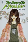 The Name of the Flower Vol. 1
