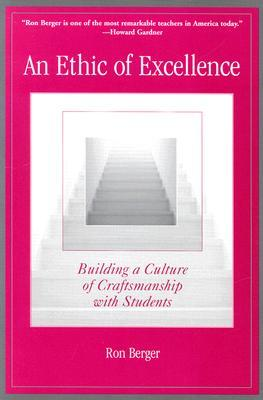 An Ethic of Excellence by Ron Berger