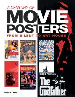 A Century of Movie Posters by Emily King