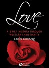Love: A Brief History Through Western Christianity