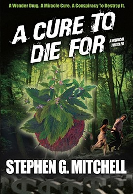 A Cure to Die For by Stephen G. Mitchell