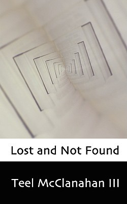Lost and Not Found by Teel McClanahan