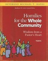 Homilies for the Whole Community: Year A: Wisdom from a Pastor's Heart